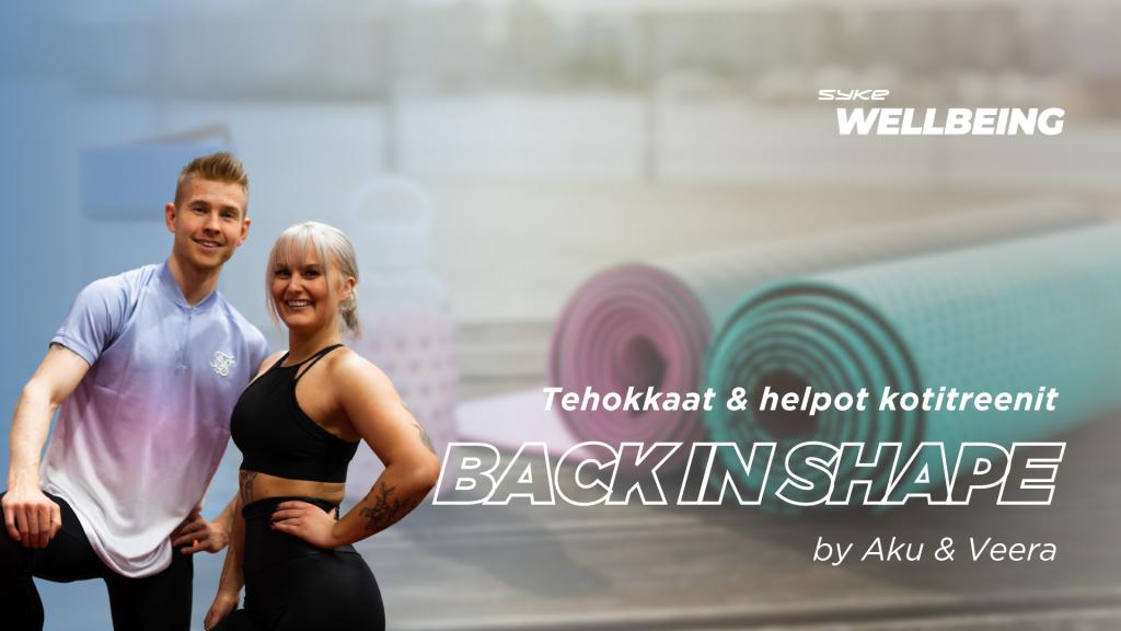 Back in shape by Aku & Veera