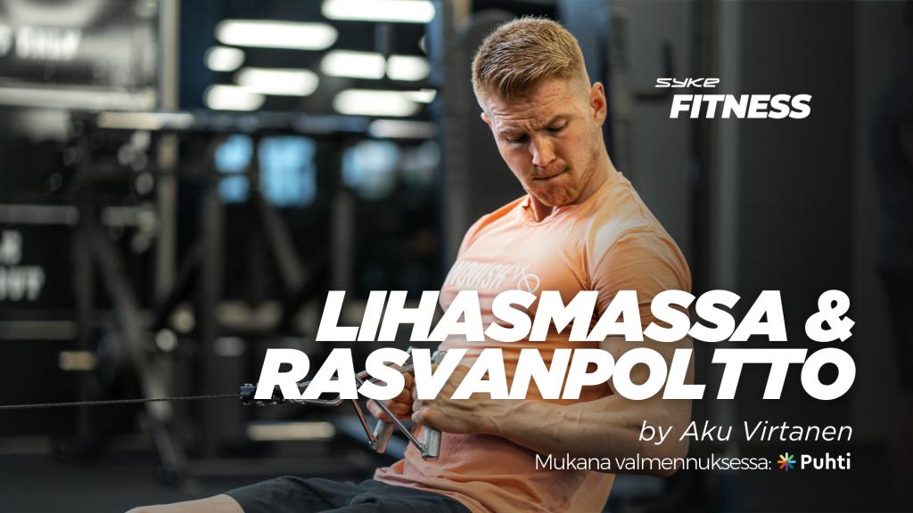 Lihasmassa & rasvanpoltto by Aku Virtanen