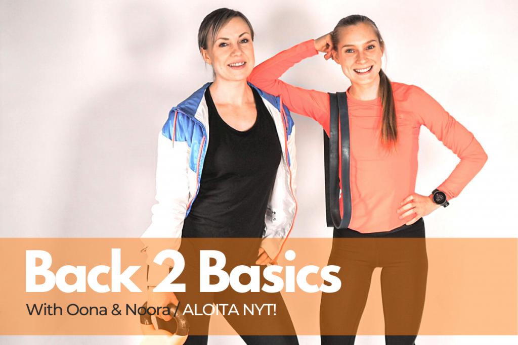 Back 2 Basics - with Oona & Noora / ALOITA NYT!