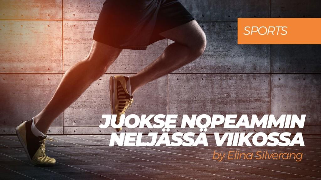 Juokse nopeammin neljässä viikossa