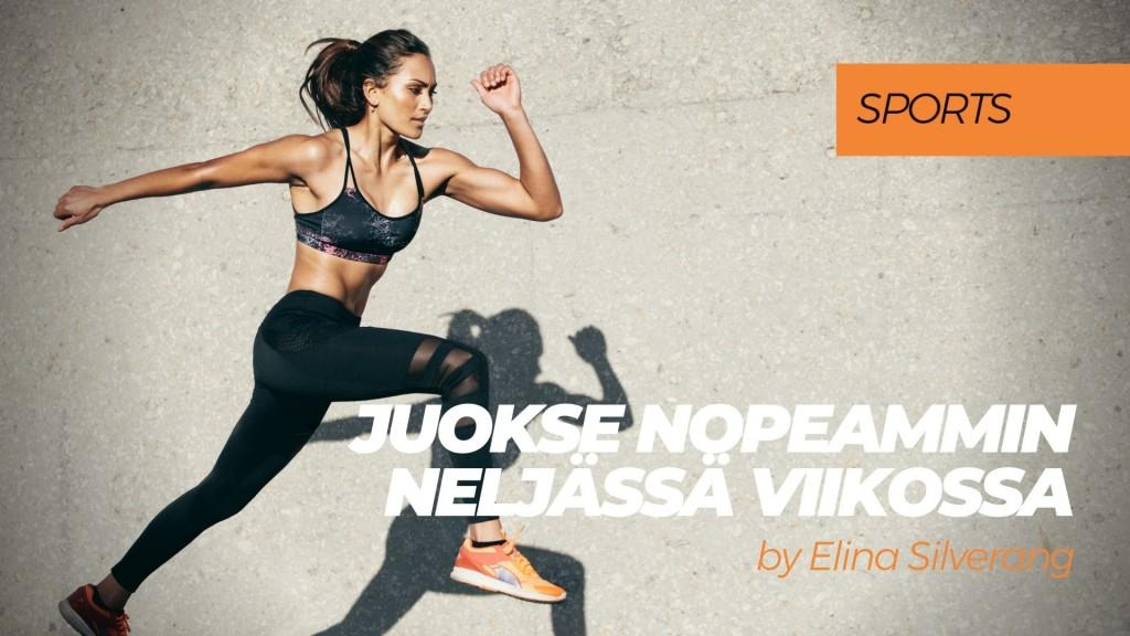 KESÄKAMPANJA! Juokse nopeammin neljässä viikossa