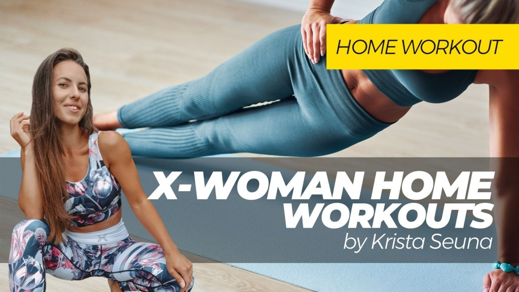 X-WOMAN HOME Workouts by Krista Seuna