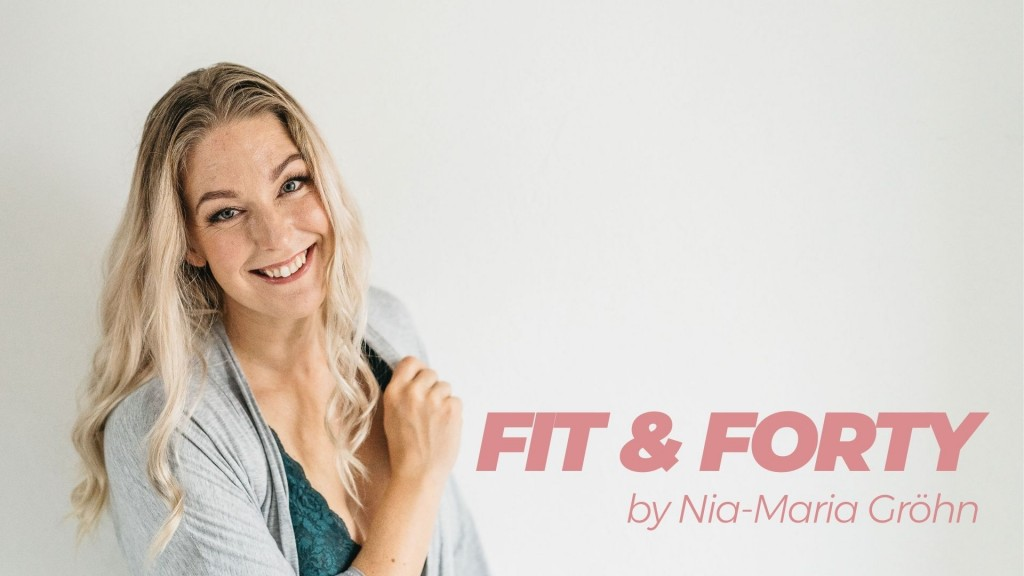 Fit & Forty by Nia-Maria Gröhn