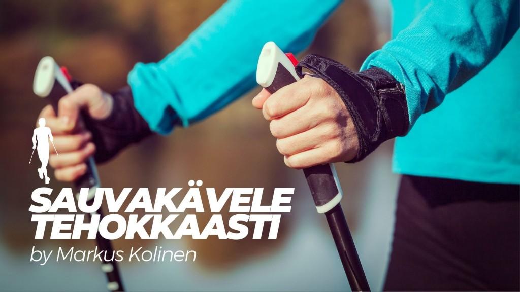 Sauvakävele tehokkaasti by Markus Kolinen